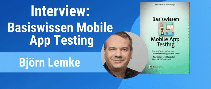 Interview with Björn Lemke, writer of Basiswissen Mobile App Testing