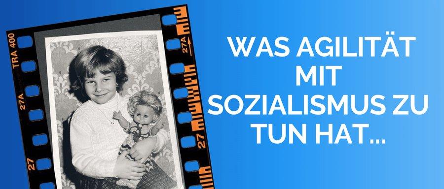 Was Agilität mit Sozialismus zu tun hat und warum beide (bisher) langfristig im Großen scheitern