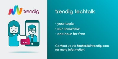 A note regarding our services: trendig techtalk - our knowledge to solve your problem